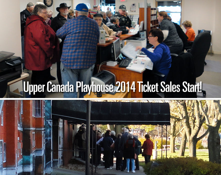 Upper Canada Playhoue Season 2014 First Day of Ticket Sales at the Box Office